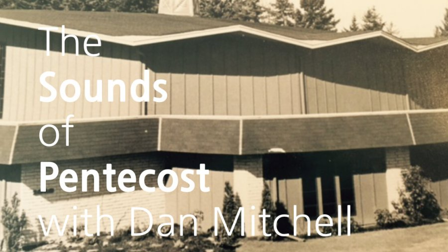 The Sounds of Pentecost with Dan Mitchell copy