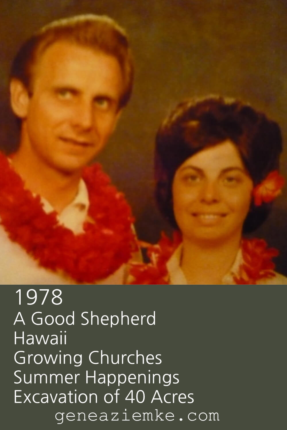1978 - A Good Shepherd, Hawaii, Growing Churches, Summer Happenings, and Excavation Of 40 Acres