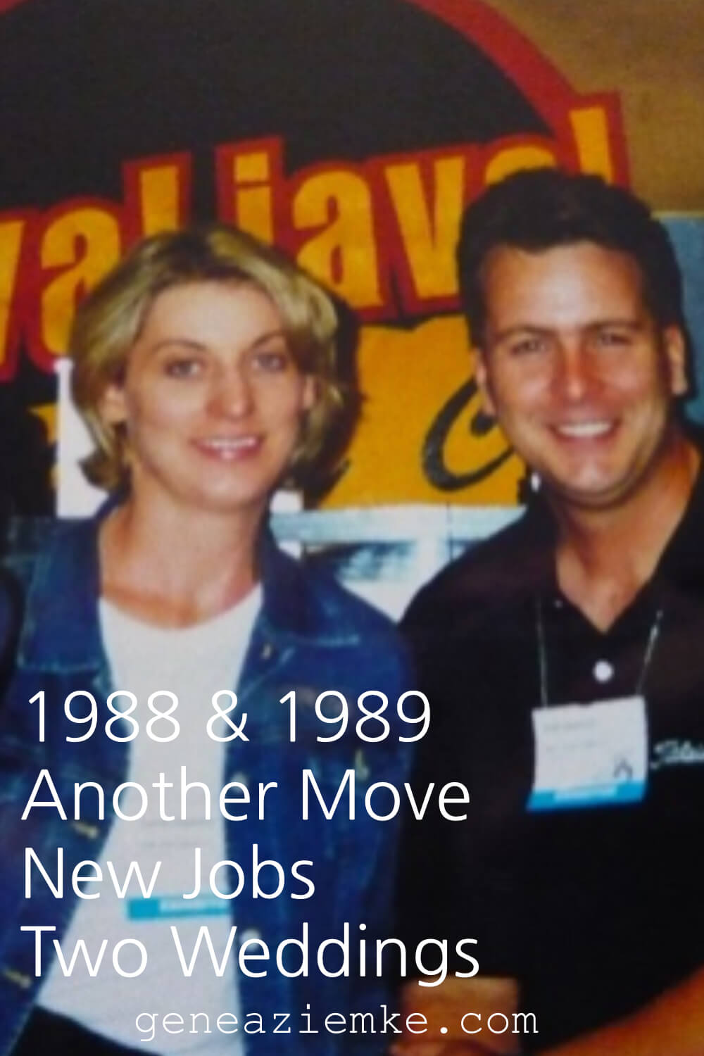 The Ziemke Story - 1988 and 1989 - Another Move, New Jobs, and Two Weddings
