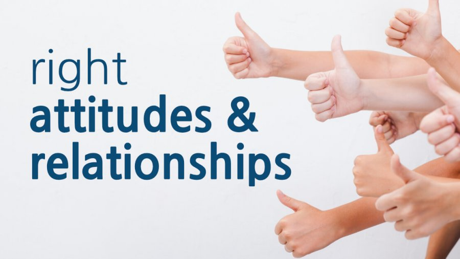 Right Attitudes and Relationships